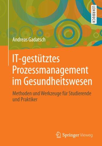 it-gesttztes-prozessmanagement-im-gesundheitswesen-methoden-und-werkzeuge-fr-studierende-und-praktik