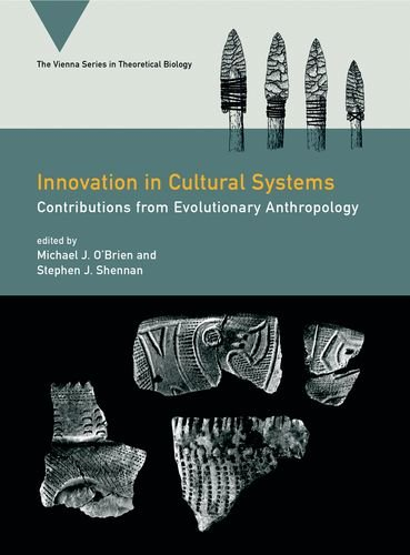 Download Innovation in Cultural Systems: Contributions from Evolutionary Anthropology (Vienna Series in Theoretical Biology) PDF