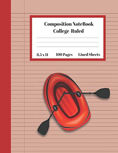 Composition Notebook College Ruled Lined Sheets: Large Pretty Under 10 Dollars Notebook Paper Back to School Cute Red Canoe Boat Gifts and Home ... Teens Women students Kids Adults Teachers