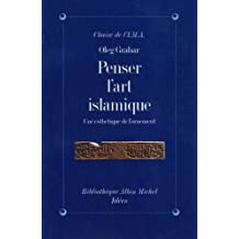 Penser l'art islamique: Une esthétique de l'ornement
