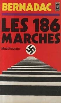 Les 186 marches -Mauthausen par Bernadac