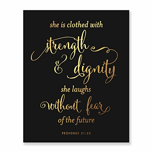 She Is Clothed With Strength And Dignity Gold Foil Black Art Print Script Poster Bible Verse Proverbs 31:25 Nursery Wall Art Religious Home Decor 8 inches x 10 inches B31