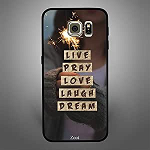 Samsung Galaxy S6 Live Pray Love Laugh Dream