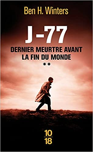 Dernier meurtre avant la fin du monde (2016) T2 : J-77 Winters Ben H.