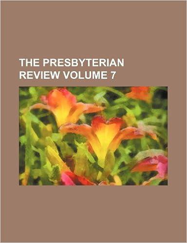 Book The Presbyterian Review Volume 7