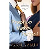 [Practice Makes Perfect] [by: Julie James]