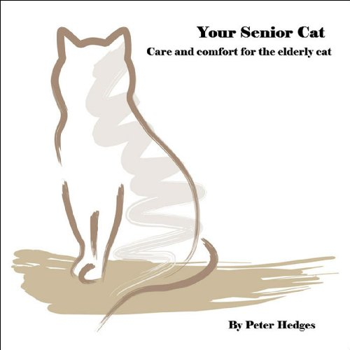 Your Senior Cat:Care and comfort for the elderly cat