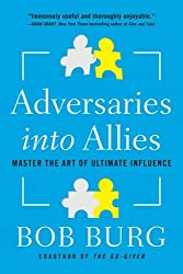 Adversaries into Allies: Master the Art of Ultimate Influence