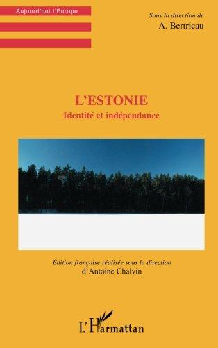 L'ESTONIE: Identité et indépendance (French Edition)