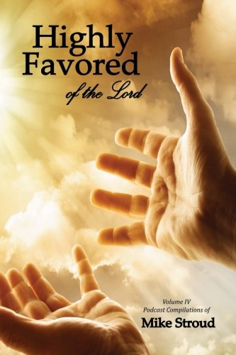 Highly Favored of the Lord IV (Volume 4)