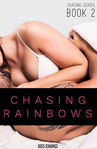 Chasing Rainbows: An Erotic Sci-Fi Thriller (Chasing Series Book 2)