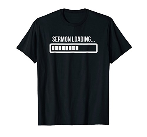 Funny Pastor Shirt SERMON LOADING Minister Appreciation Tee