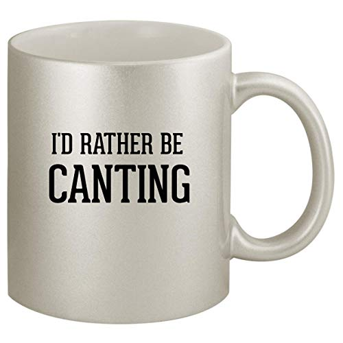 I'd Rather Be CANTING - Ceramic 11oz Silver Coffee Mug, Silver