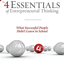 The 4 Essentials of Entrepreneurial Thinking