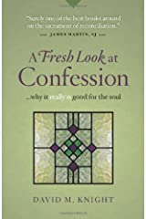 A Fresh Look at Confession...Why it Really is Good for the Soul Paperback