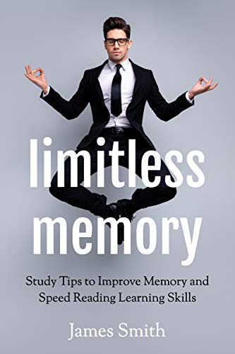 Limitless Memory: Study Tips to Improve Memory and Speed Reading Learning Skills