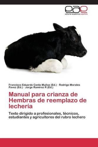 Descargar Libro Manual Para Crianza De Hembras De Reemplazo De Lechería Canto Muñoz Francisco Eduardo