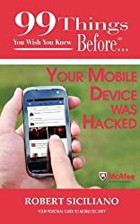 99 Things You Wish You Knew Before Your Mobile Device Was Hacked