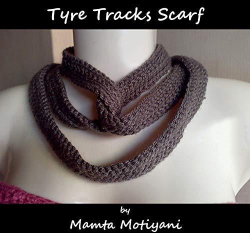 Tyre Tracks | Crochet Scarf Pattern: A Skinny Infinity Scarf Necklace For Stylish Women & Fashionable Girls (Crochet Scarf Patterns)