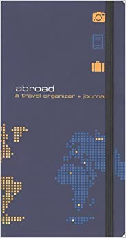 Abroad, Revised Cover: A Travel Organizer & Journal by Julianne Balmain (2006-06-29)