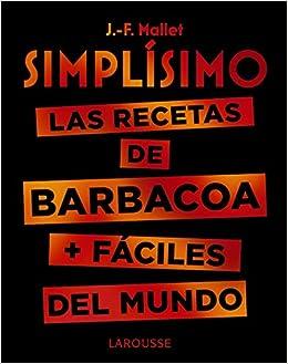 Simplísimo. Las Recetas De Barbacoa + Fáciles Del Mundo por Jean-françois Mallet epub