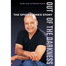 Out of the Darkness: The Spider Jones Story