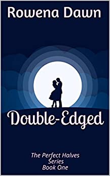 Double-Edged: The Perfect Halves Series Book One (1) by [Dawn, Rowena]