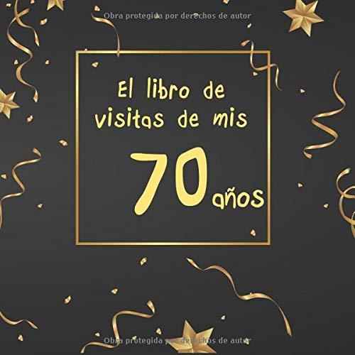 El libro de visitas de mis 70 años: ¡feliz cumpleaños!