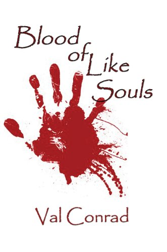 Blood Of Like Souls by Val Conrad ebook deal