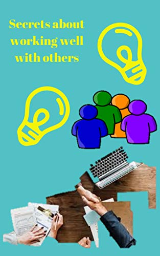 How To Work Well With Others Discover The Hidden Keys