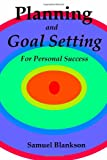 Planning and Goal Setting for Personal S, Samuel Blankson, 1411637747