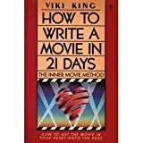 How to Write a Movie in Twenty-One Days : The Inner Movie Method, King, Viki, 0060962402