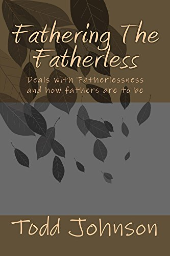 Fathering The Fatherless by [Johnson, Todd]