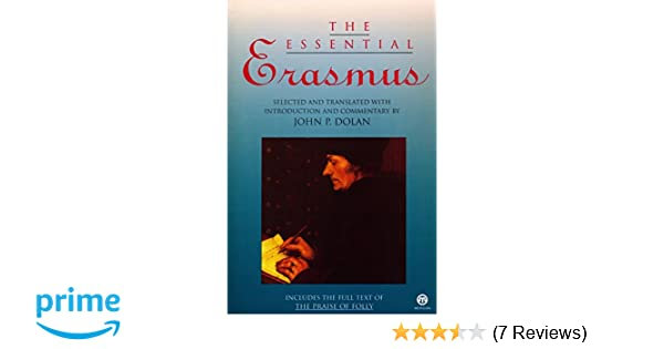 The Essential Erasmus Includes The Full Text Of The Praise Of Folly