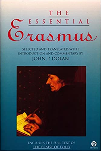 The Essential Erasmus: Includes the Full Text of The Praise of Folly (Essentials), Erasmus, Desiderius