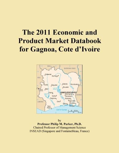 Best The 2011 Economic and Product Market Databook for Gagnoa, Cote d'Ivoire