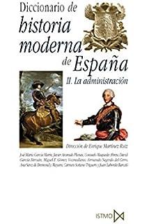 Diccionario de historia moderna de España. La administración