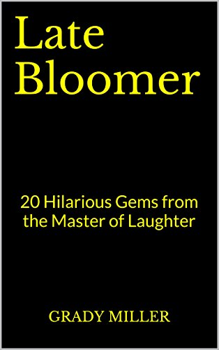 Book: Late Bloomer by Grady Miller