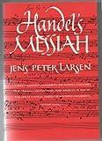 Handel's Messiah, Jens P. Larsen, 0393006573