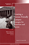 Creating a Veteran-Friendly Campus: Strategies for Transition and Success: New Directions for Student Services, Number 126 (J-B SS Single Issue Student Services)