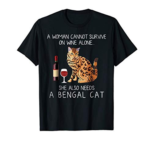 A woman cannot survive on wine alone she also needs a Bengal