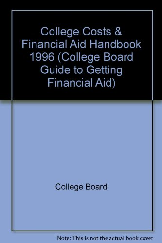 College Costs & Financial Aid Handbook 1996 (COLLEGE COSTS AND FINANCIAL AID HANDBOOK)