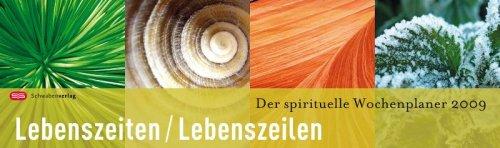 Lebenszeiten - Lebenszeilen 2009: Der spirituelle Wochenplaner