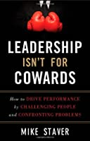 Leadership Isn't For Cowards Front Cover