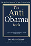 The Anti Obama Book - The Straight Facts As To Why Obama Sucks (Barack Obama, obama books, president obama 1)