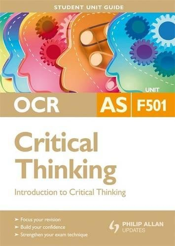 Introduction to Critical Thinking: Ocr As Guide: Unit F501