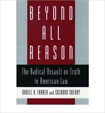 Beyond All Reason: The Radical Assault on Truth in American