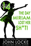 The Day Miriam Lost Her Sh*t! (Donovan Creed Book 14)