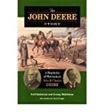 img - for [(The John Deere Story: A Biography of Plowmakers John and Charles Deere)] [Author: Neil Dahlstrom] published on (May, 2005) book / textbook / text book