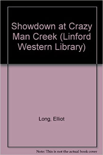 Showdown at Crazy Man Creek (Linford Western Library)